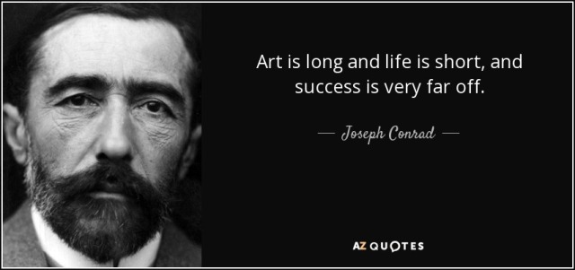 quote-art-is-long-and-life-is-short-and-success-is-very-far-off-joseph-conrad-36-78-57